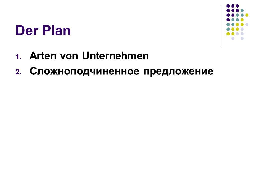 Der Plan Arten von Unternehmen Сложноподчиненное предложение