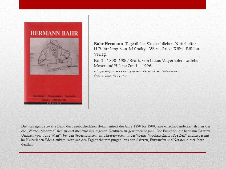 Bahr Hermann. Tagebücher. Skizzenbücher. Notizhefte / H. Bahr ; hrsg