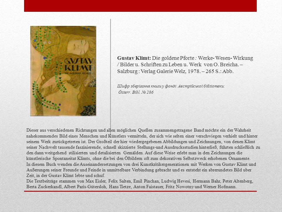 Gustav Klimt: Die goldene Pforte : Werke- Wesen- Wirkung / Bilder u