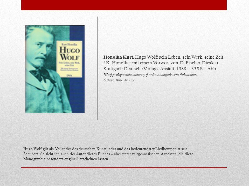 Honolka Kurt. Hugo Wolf: sein Leben, sein Werk, seine Zeit / K