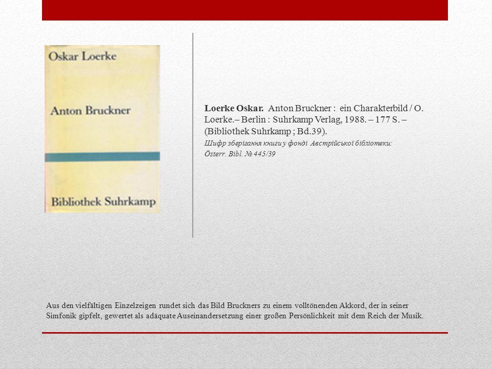 Loerke Oskar. Anton Bruckner : ein Charakterbild / O. Loerke