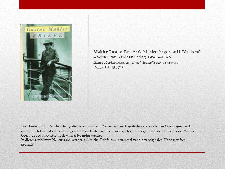 Mahler Gustav. Briefe / G. Mahler ; hrsg. von H. Blaukopf