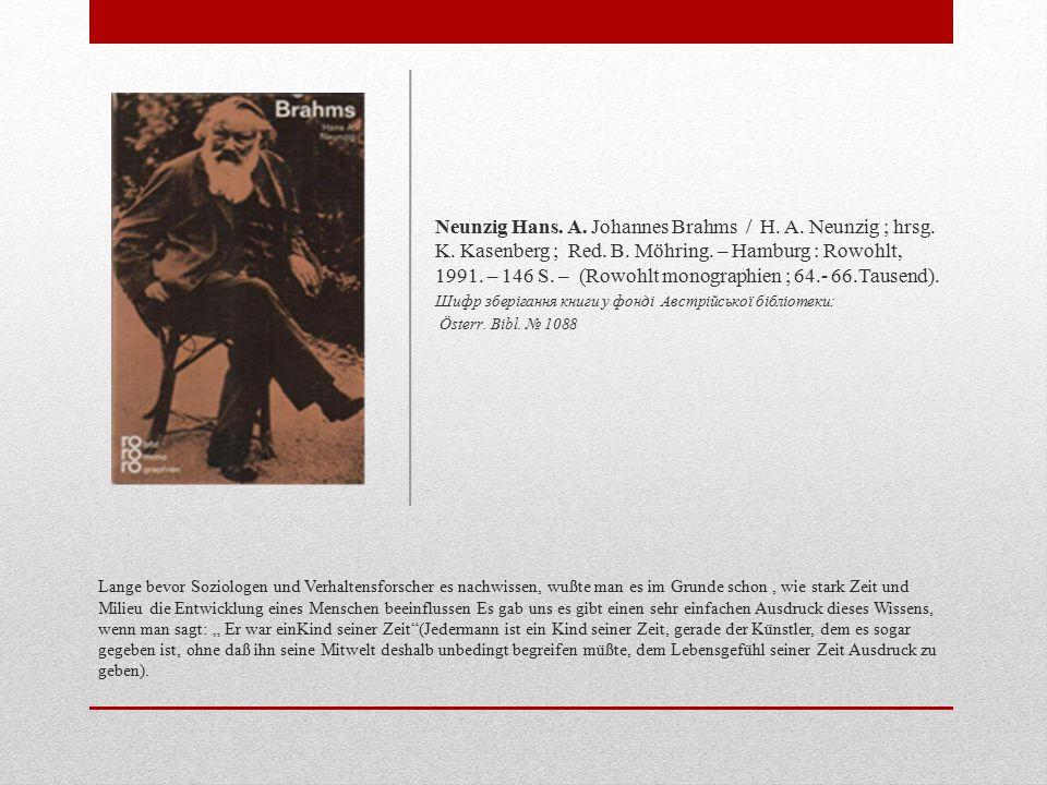 Neunzig Hans. A. Johannes Brahms / H. A. Neunzig ; hrsg. K