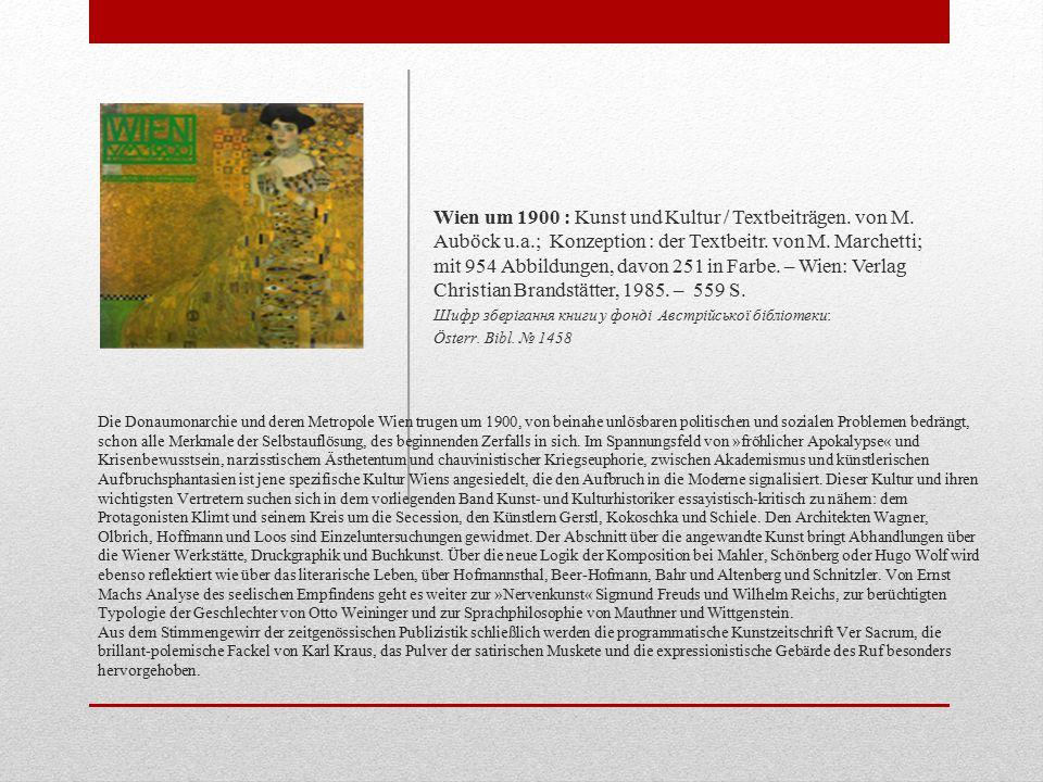Wien um 1900 : Kunst und Kultur / Textbeiträgen. von M. Auböck u. a