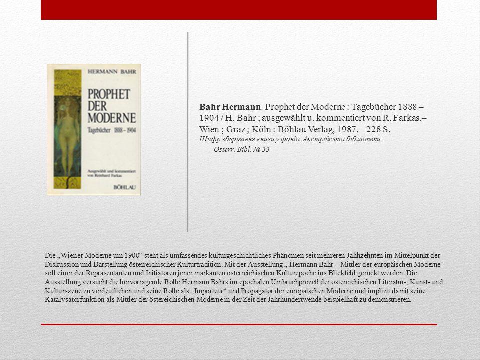 Bahr Hermann. Prophet der Moderne : Tagebücher 1888 – 1904 / H