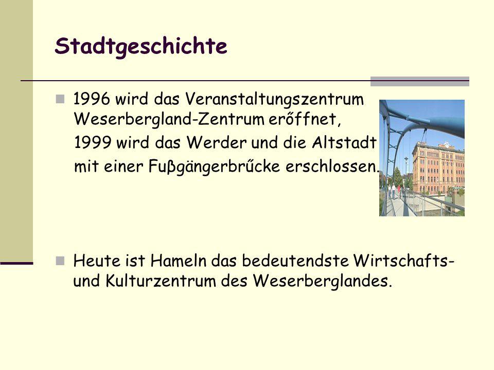 Stadtgeschichte 1996 wird das Veranstaltungszentrum Weserbergland-Zentrum erőffnet, 1999 wird das Werder und die Altstadt.