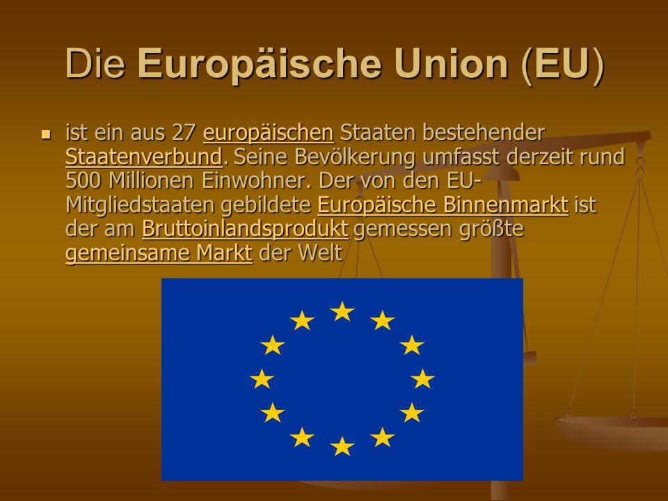 Die Europäische Union (EU)