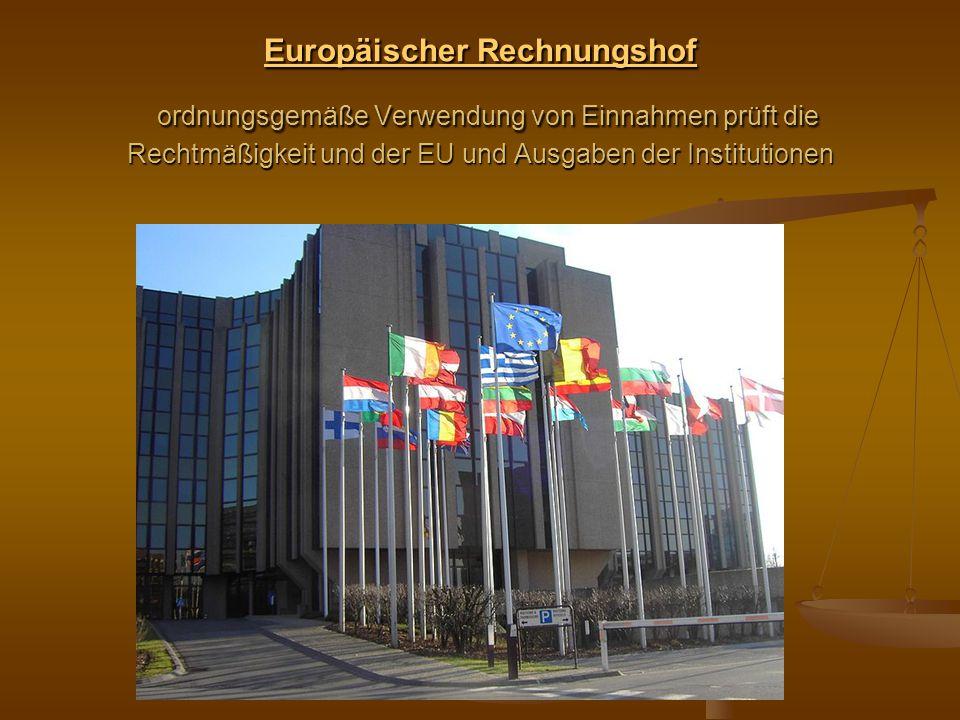 Europäischer Rechnungshof ordnungsgemäße Verwendung von Einnahmen prüft die Rechtmäßigkeit und der EU und Ausgaben der Institutionen