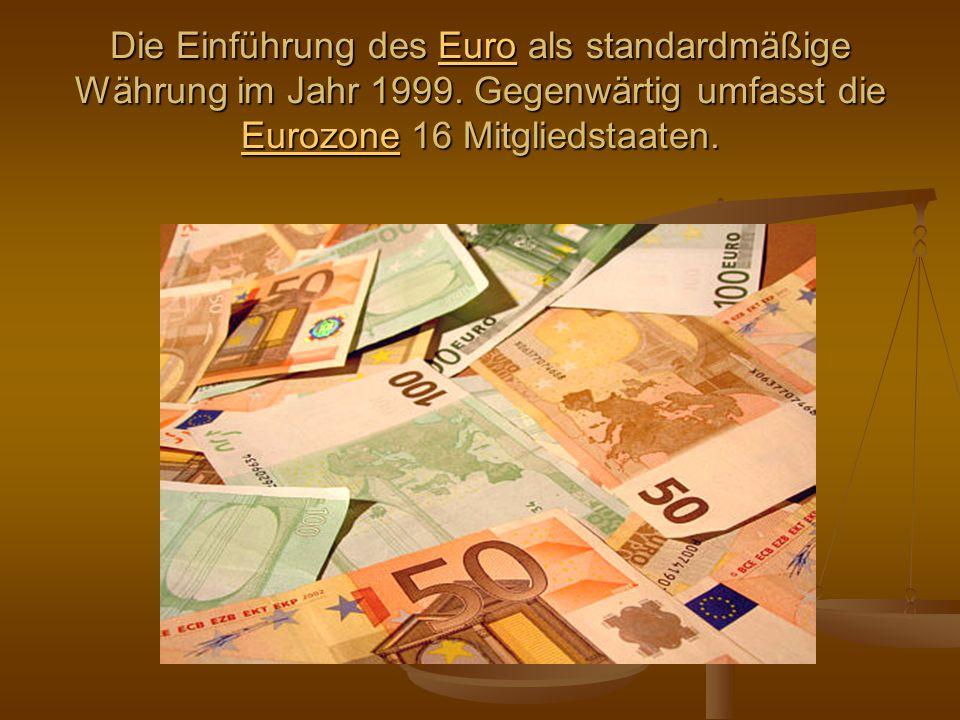 Die Einführung des Euro als standardmäßige Währung im Jahr 1999