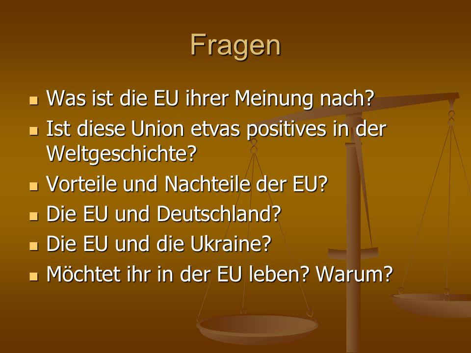 Fragen Was ist die EU ihrer Meinung nach