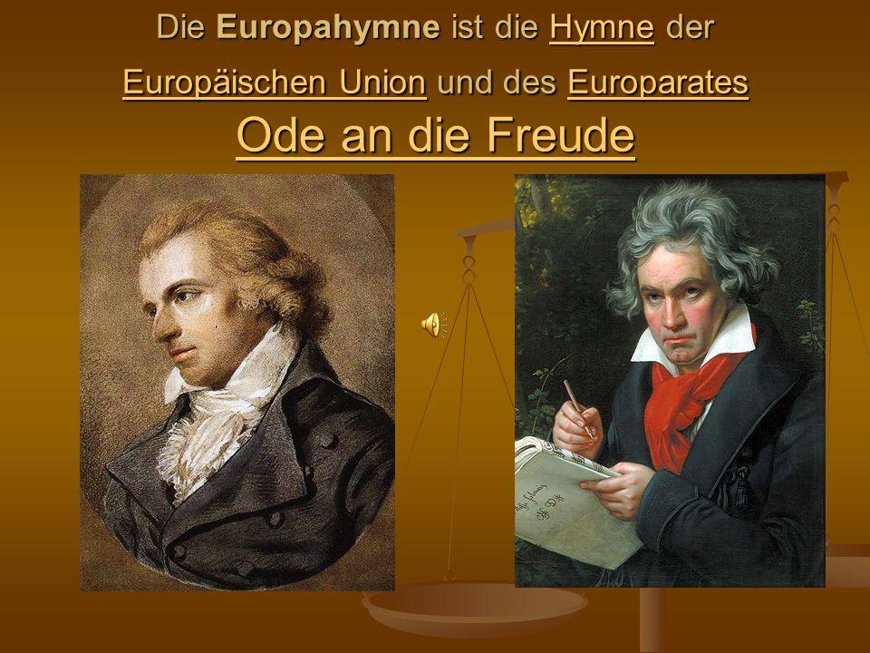 Die Europahymne ist die Hymne der Europäischen Union und des Europarates Ode an die Freude