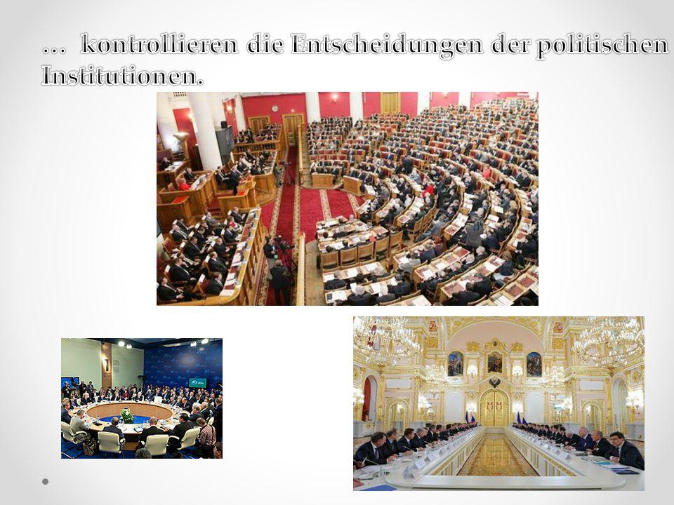 … kontrollieren die Entscheidungen der politischen