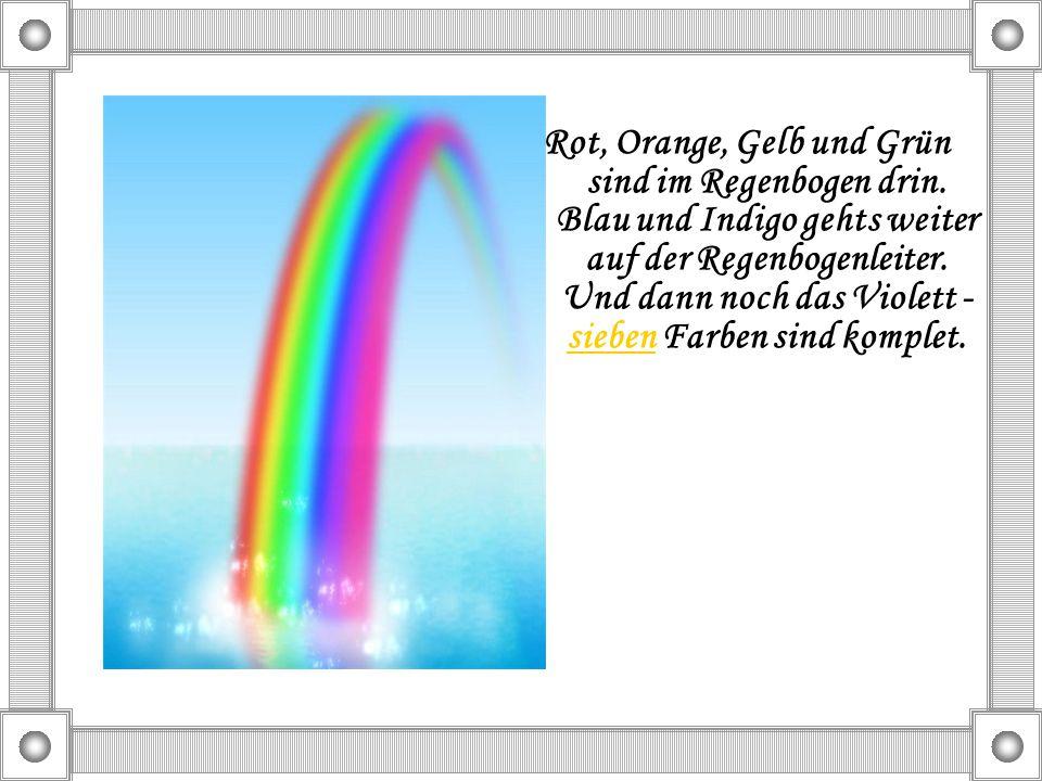 Rot, Orange, Gelb und Grün sind im Regenbogen drin