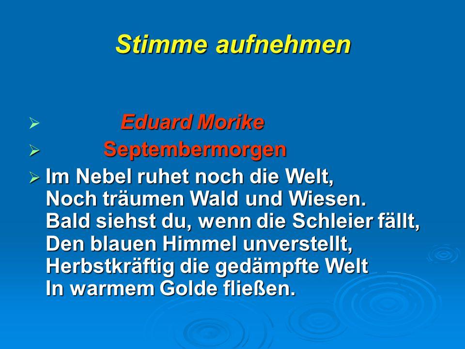 Stimme aufnehmen Eduard Morike Septembermorgen