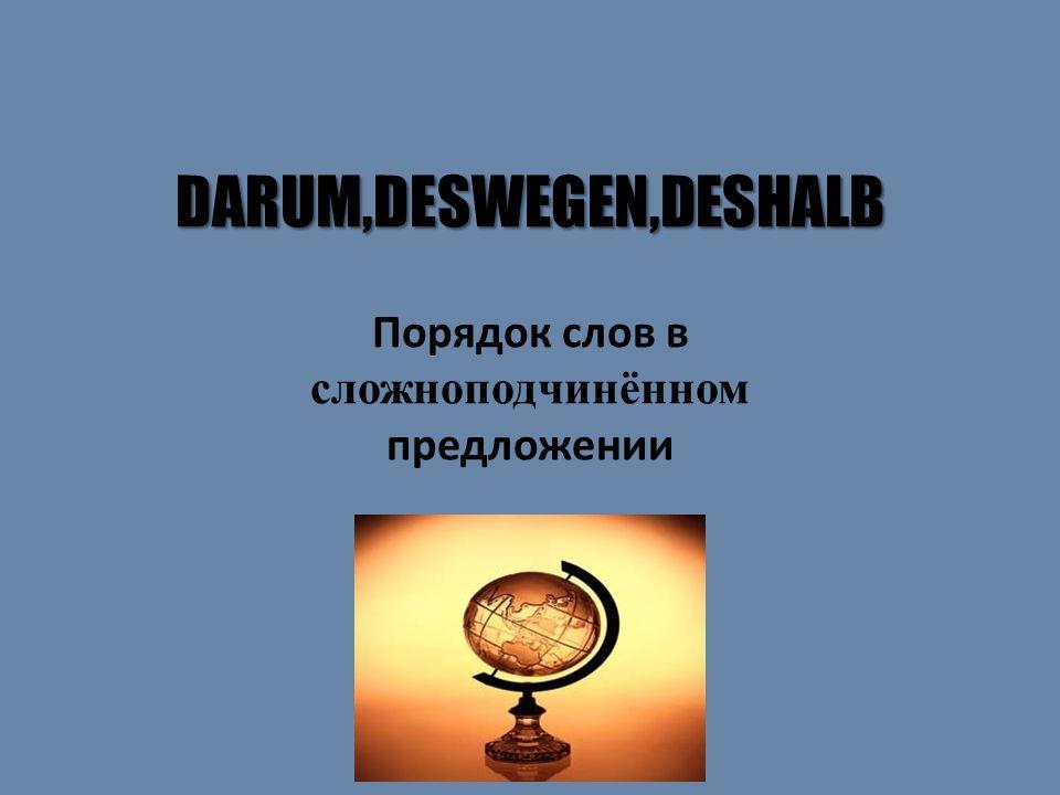 DARUM,DESWEGEN,DESHALB