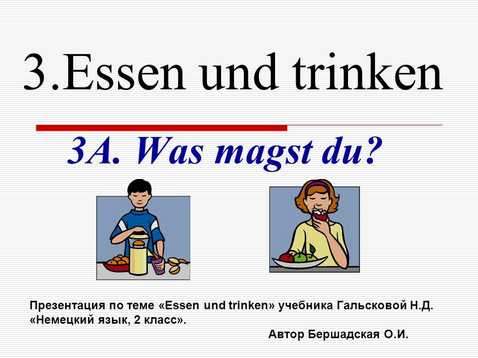 3.Essen und trinken 3A. Was magst du