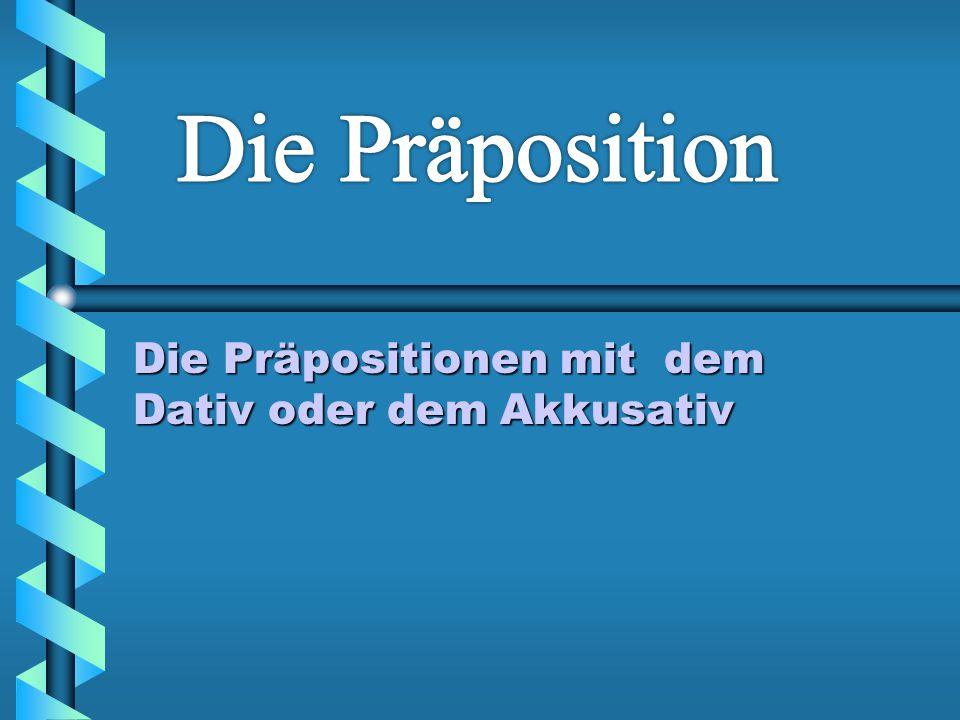 Die pr positionen mit dem dativ oder dem akkusativ ppt for Von akkusativ oder dativ