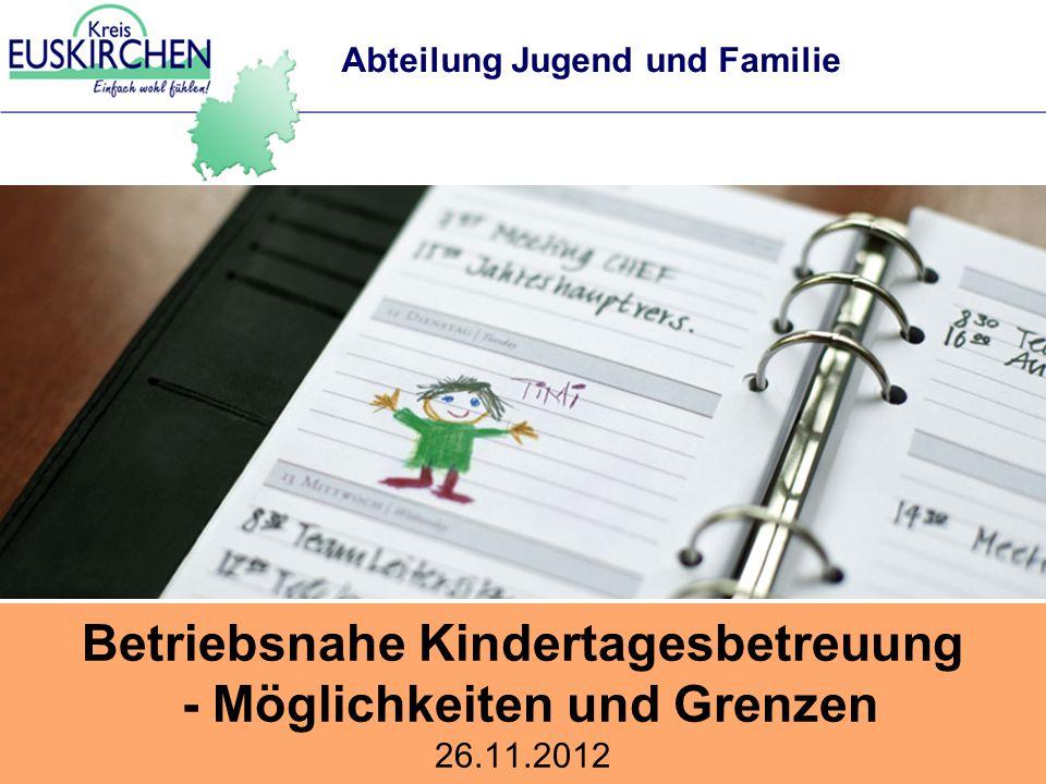 Betriebsnahe Kindertagesbetreuung - Möglichkeiten und Grenzen 26. 11