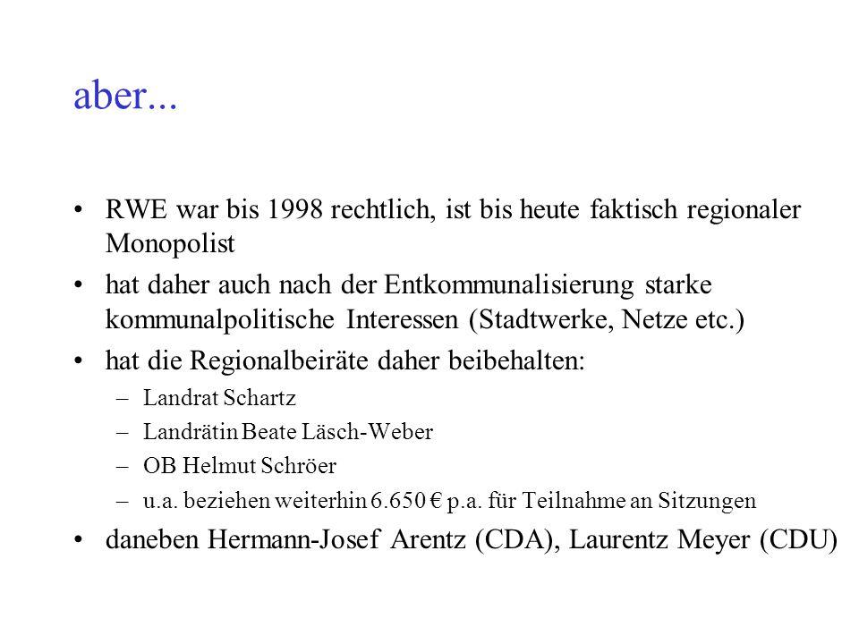 aber... RWE war bis 1998 rechtlich, ist bis heute faktisch regionaler Monopolist.