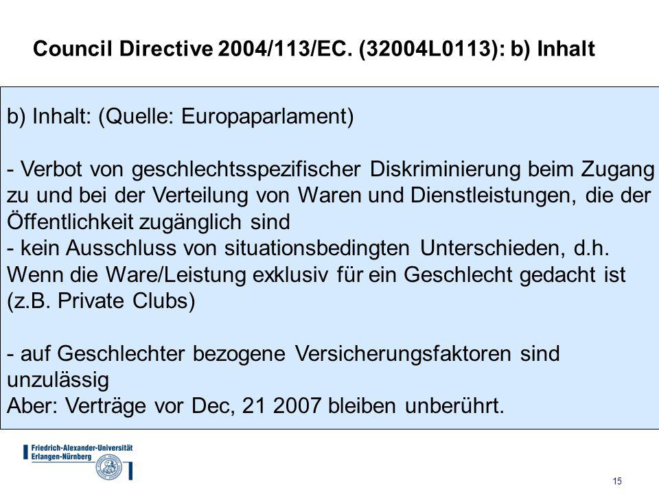 Council Directive 2004/113/EC. (32004L0113): b) Inhalt