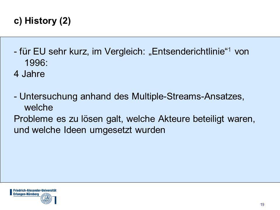 """c) History (2) - für EU sehr kurz, im Vergleich: """"Entsenderichtlinie 1 von 1996: 4 Jahre."""