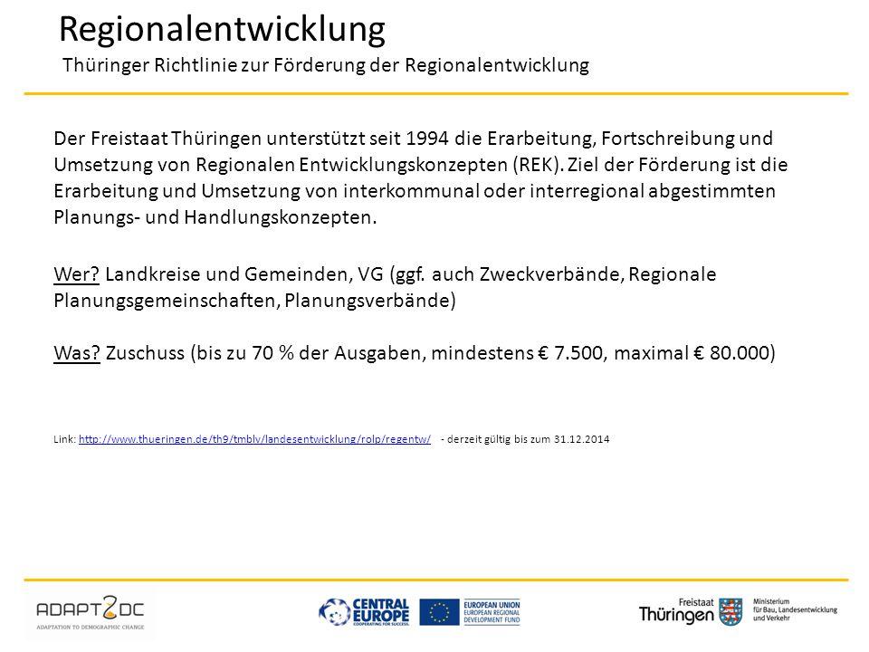 Regionalentwicklung Thüringer Richtlinie zur Förderung der Regionalentwicklung