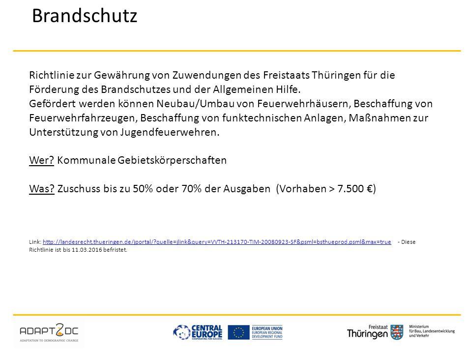 Brandschutz Richtlinie zur Gewährung von Zuwendungen des Freistaats Thüringen für die Förderung des Brandschutzes und der Allgemeinen Hilfe.