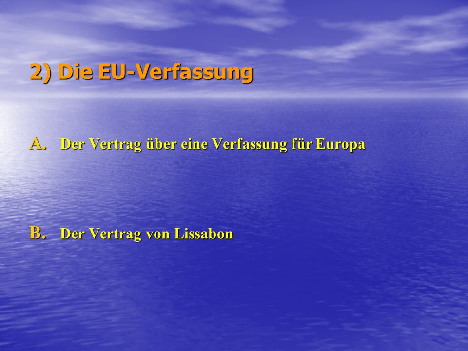 2) Die EU-Verfassung Der Vertrag über eine Verfassung für Europa