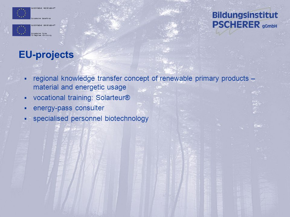 EU-projects regional knowledge transfer concept of renewable primary products – material and energetic usage.