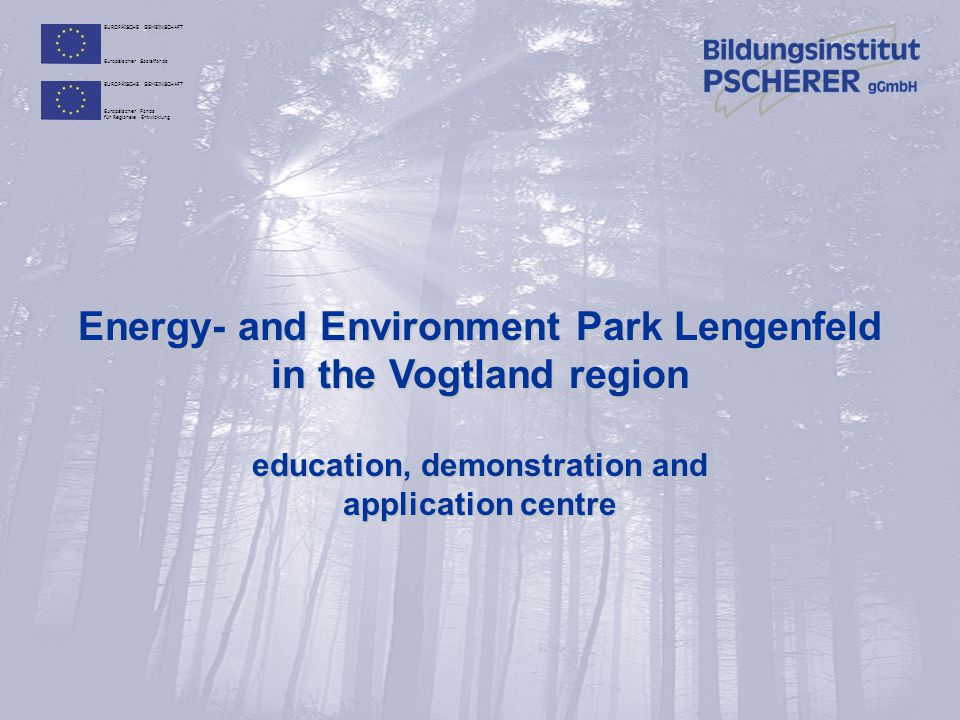 Energy- and Environment Park Lengenfeld in the Vogtland region