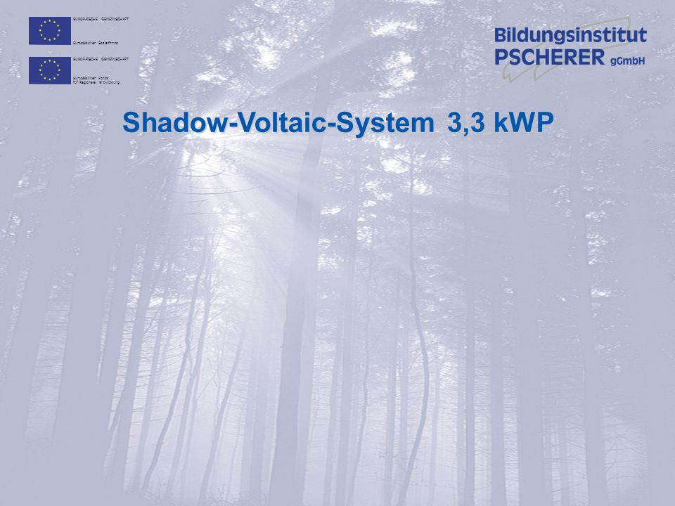 Shadow-Voltaic-System 3,3 kWP