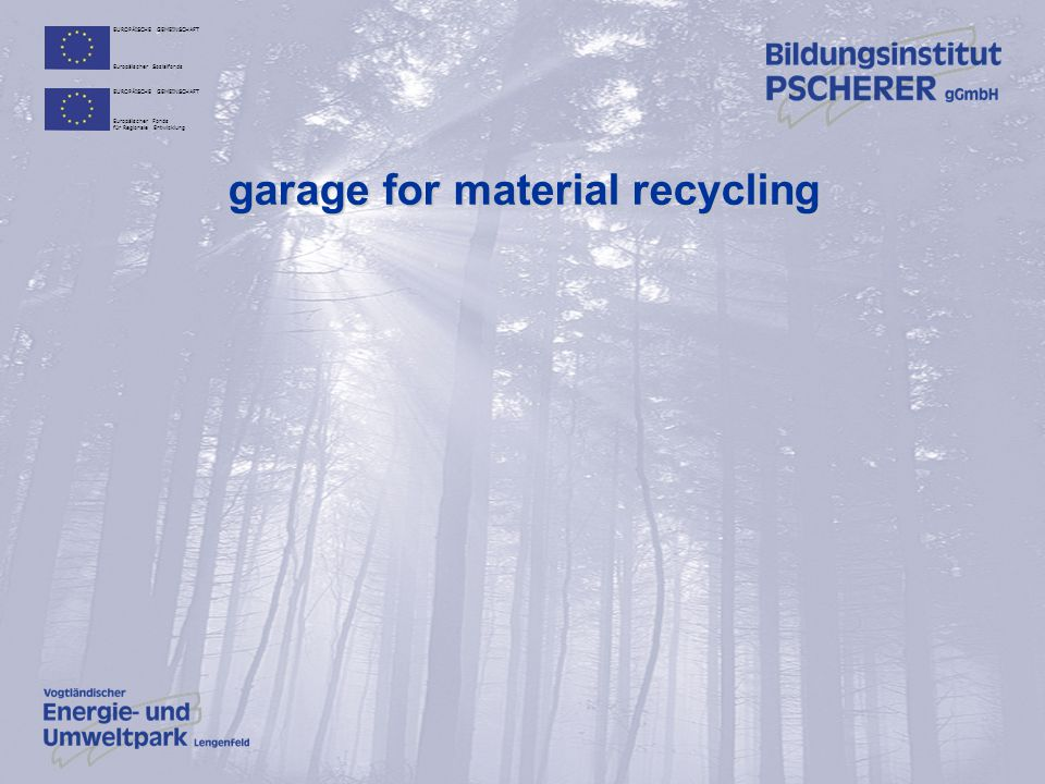 garage for material recycling