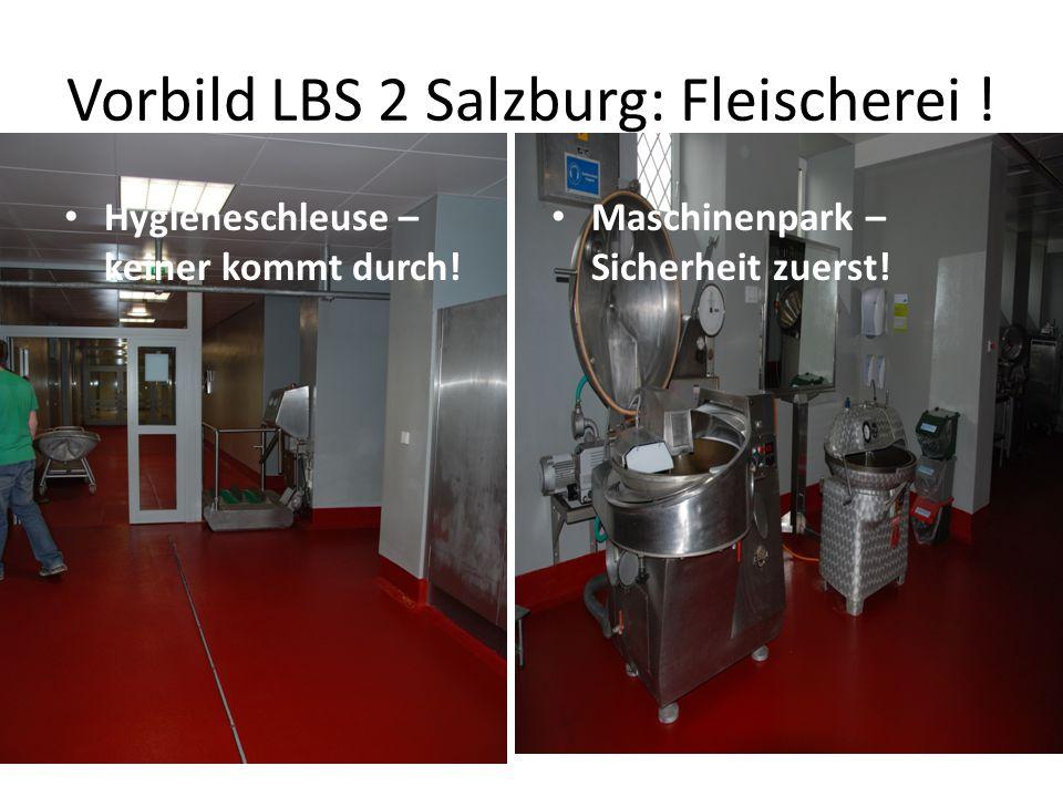 Vorbild LBS 2 Salzburg: Fleischerei !