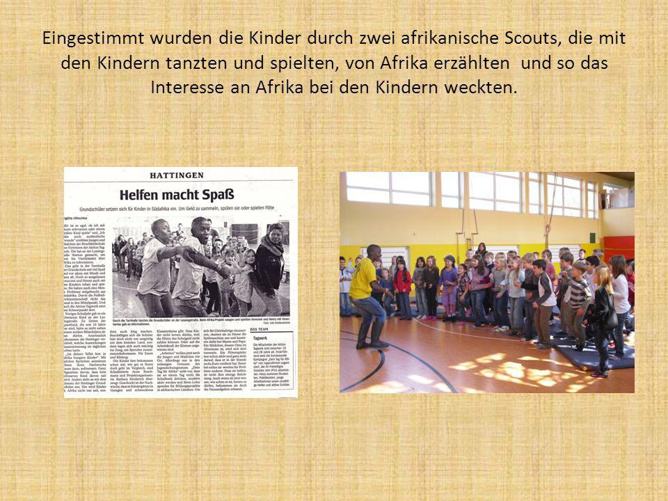 Eingestimmt wurden die Kinder durch zwei afrikanische Scouts, die mit den Kindern tanzten und spielten, von Afrika erzählten und so das Interesse an Afrika bei den Kindern weckten.