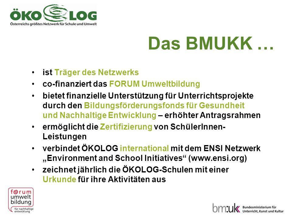 Das BMUKK … ist Träger des Netzwerks