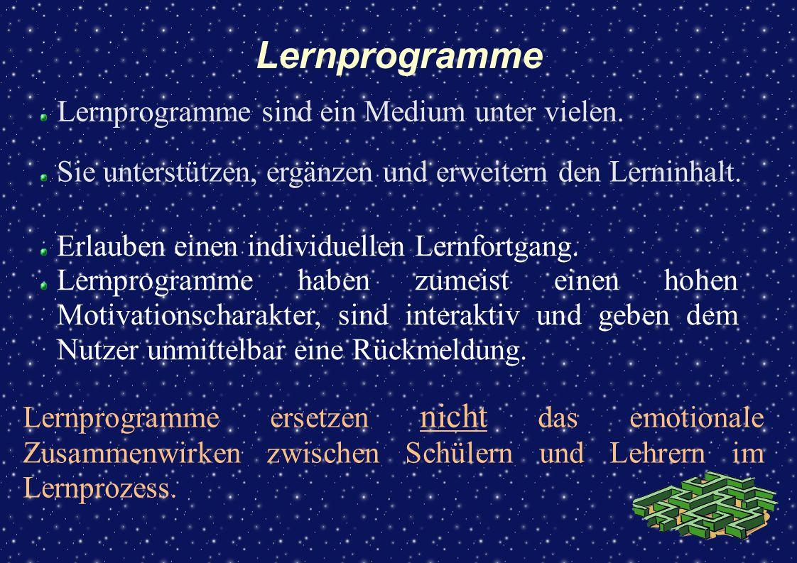 Lernprogramme Lernprogramme sind ein Medium unter vielen.