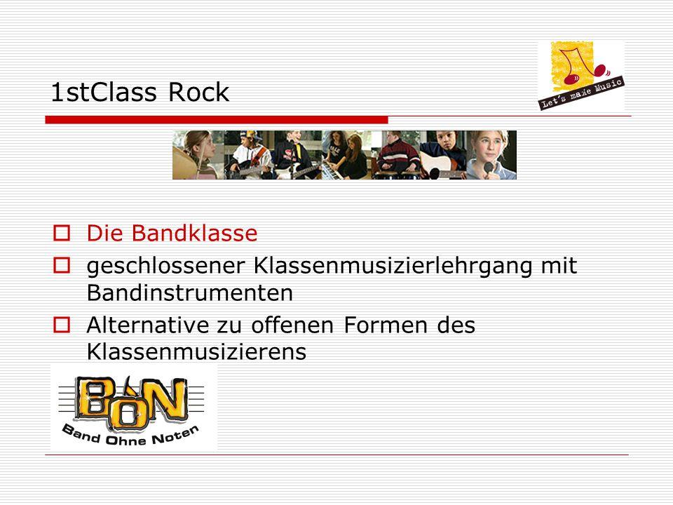 1stClass Rock Die Bandklasse