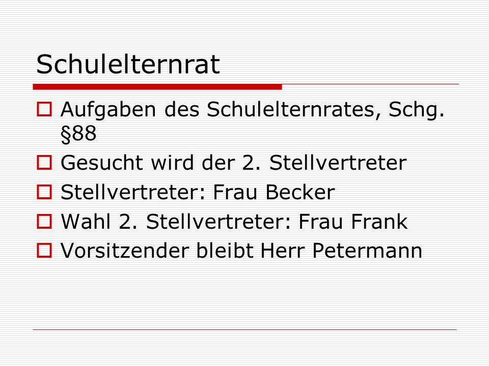 Schulelternrat Aufgaben des Schulelternrates, Schg. §88