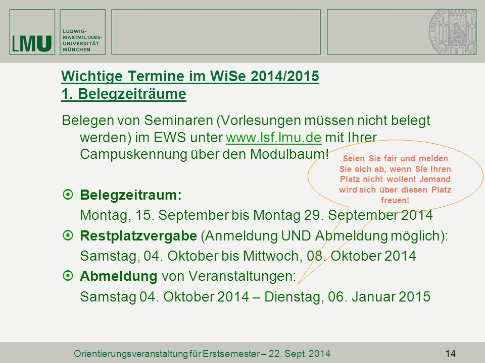 Wichtige Termine im WiSe 2014/2015 1. Belegzeiträume