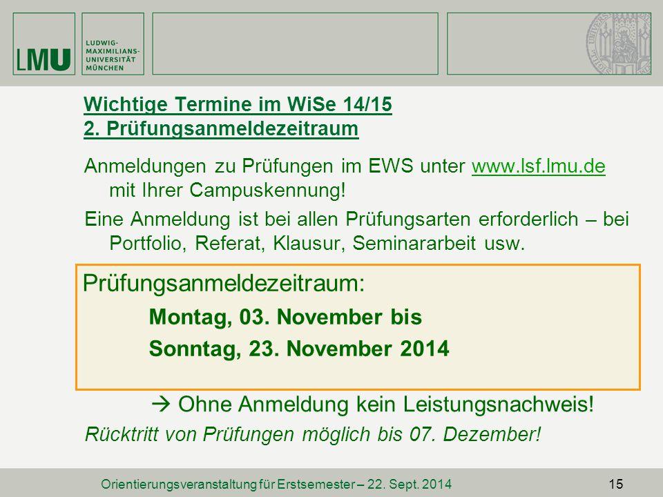 Wichtige Termine im WiSe 14/15 2. Prüfungsanmeldezeitraum