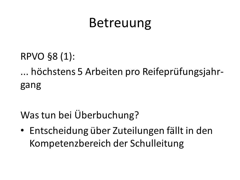 Betreuung RPVO §8 (1): ... höchstens 5 Arbeiten pro Reifeprüfungsjahr-gang. Was tun bei Überbuchung