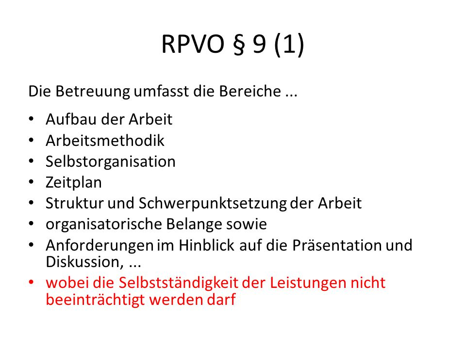 RPVO § 9 (1) Die Betreuung umfasst die Bereiche ... Aufbau der Arbeit