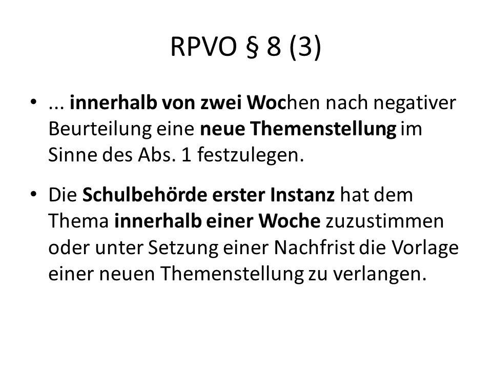 RPVO § 8 (3) ... innerhalb von zwei Wochen nach negativer Beurteilung eine neue Themenstellung im Sinne des Abs. 1 festzulegen.