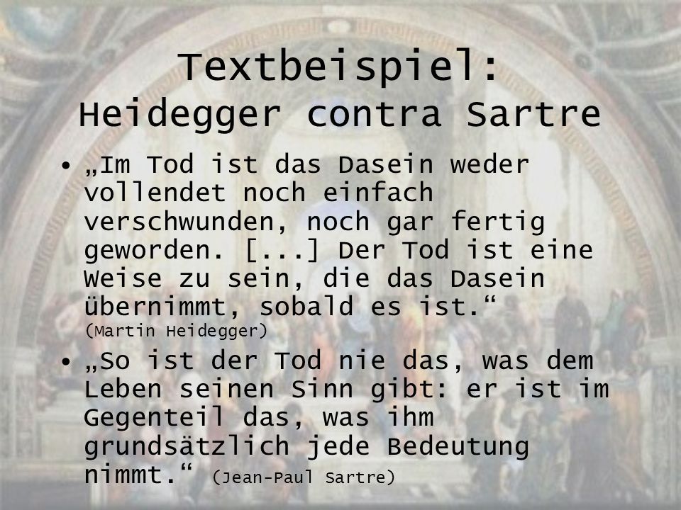 Textbeispiel: Heidegger contra Sartre