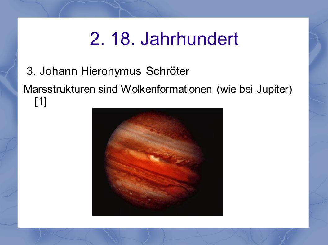 2. 18. Jahrhundert 3. Johann Hieronymus Schröter