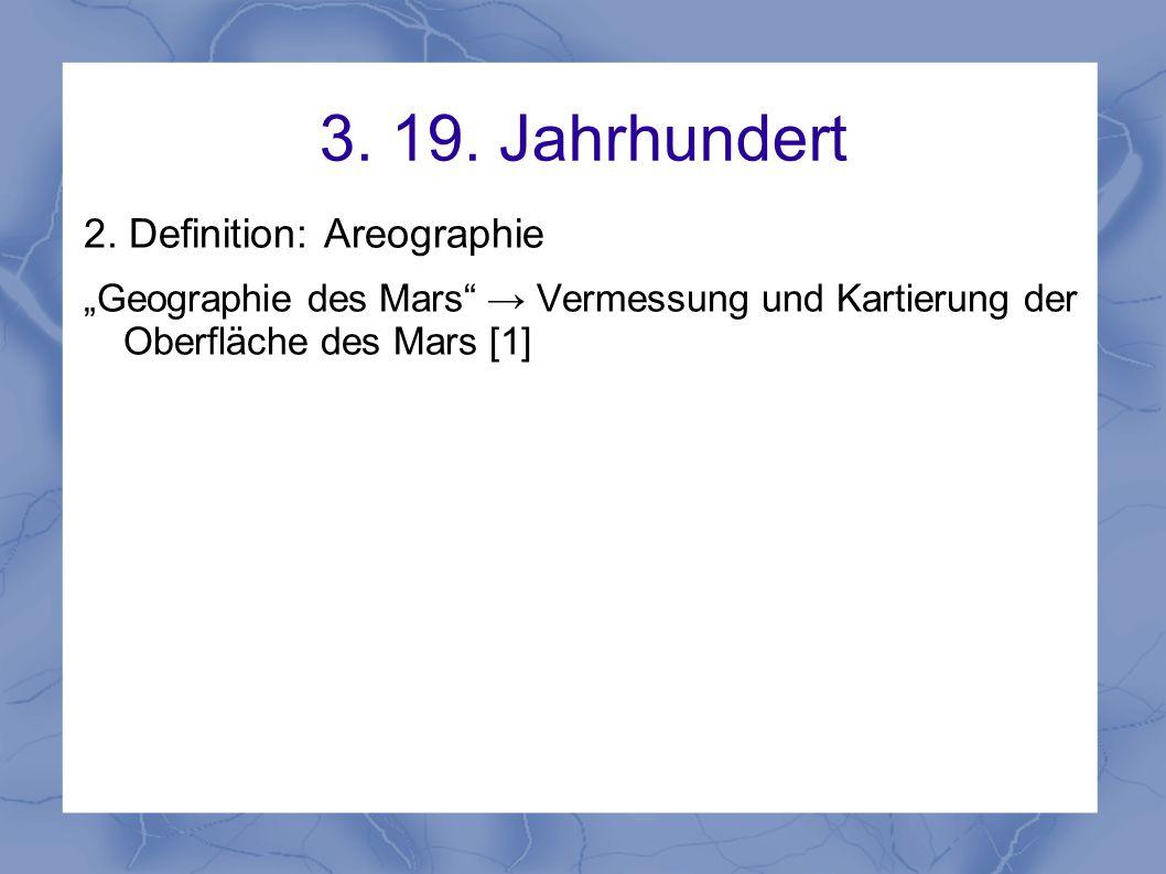 3. 19. Jahrhundert 2. Definition: Areographie