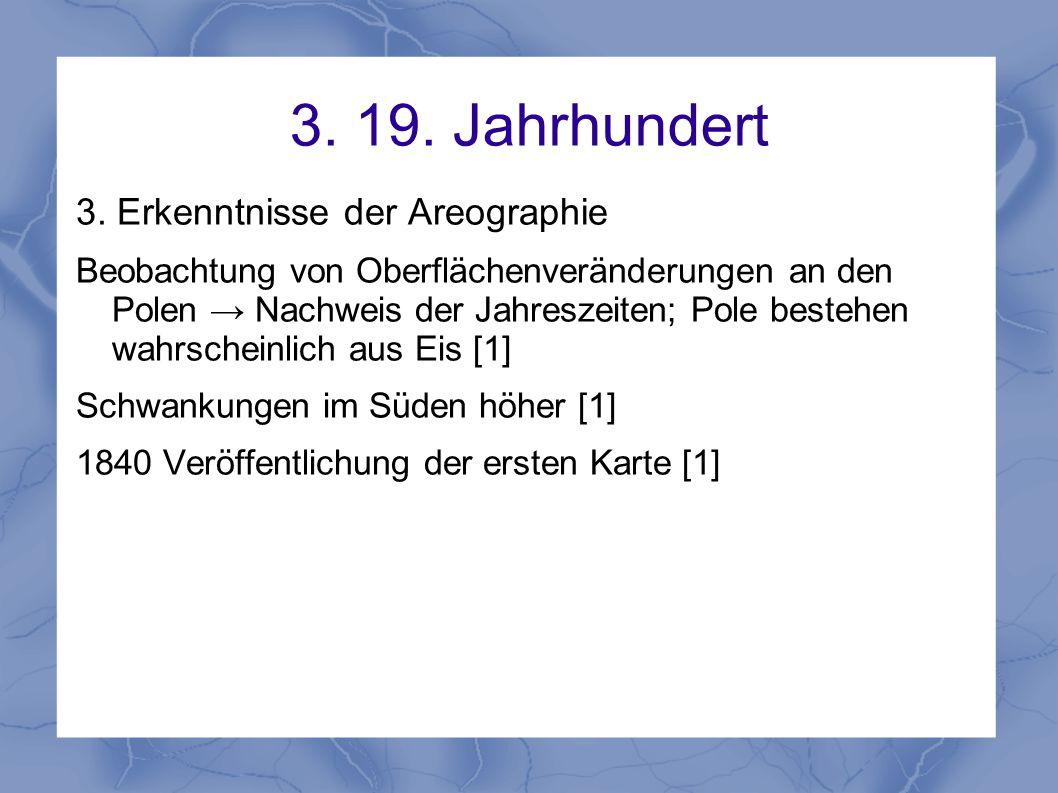 3. 19. Jahrhundert 3. Erkenntnisse der Areographie