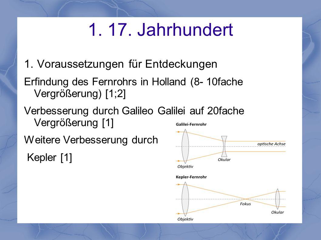 1. 17. Jahrhundert Voraussetzungen für Entdeckungen