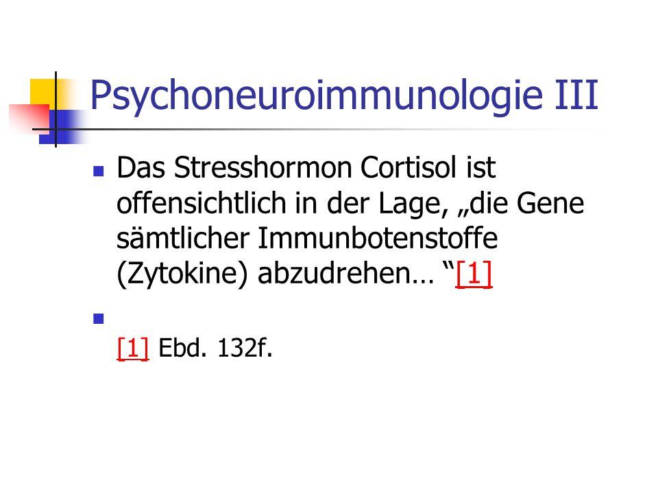 Psychoneuroimmunologie III