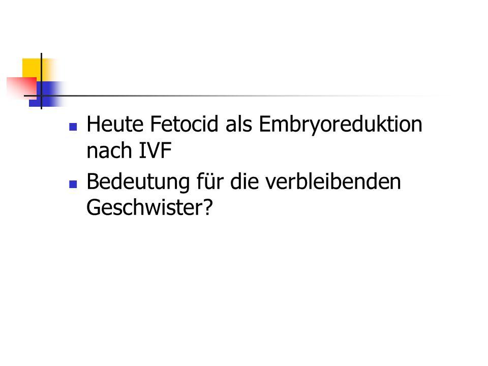 Heute Fetocid als Embryoreduktion nach IVF
